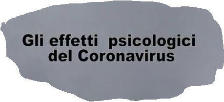 GLI EFFETTI PSICOLOGICI DEL CORONAVIRUS